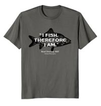 T-Shirt I Fish Therefore I am