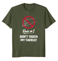 T-Shirt Don't Touch My Tackle