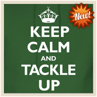Keep Calm and Tackle Up